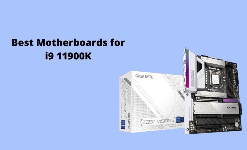 Best Motherboards for i9 11900K